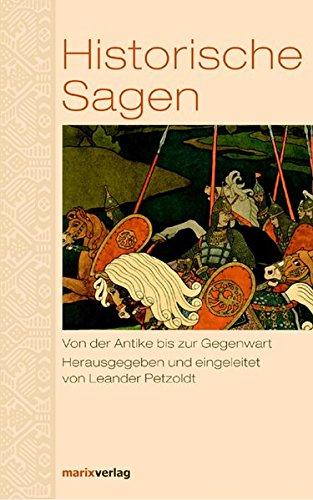 9783865391599: Historische Sagen: Von der Antike bis zur Gegenwart