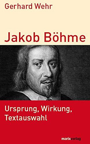 9783865392367: Jakob B�hme: Ursprung, Wirkung, Textauswahl