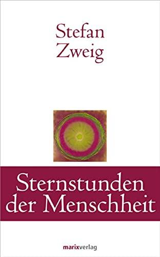 9783865393036: Sternstunden der Menschheit: Zwölf historische Miniaturen