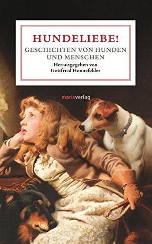 9783865393500: Hundeliebe!: Geschichten von Hunden und Menschen