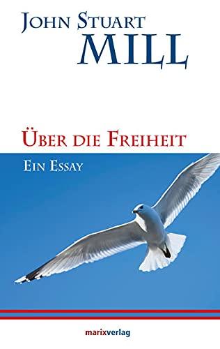 9783865393647: Über die Freiheit: Ein Essay