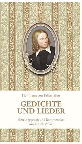 9783865396686: Hoffmann von Fallersleben – Gedichte und Lieder
