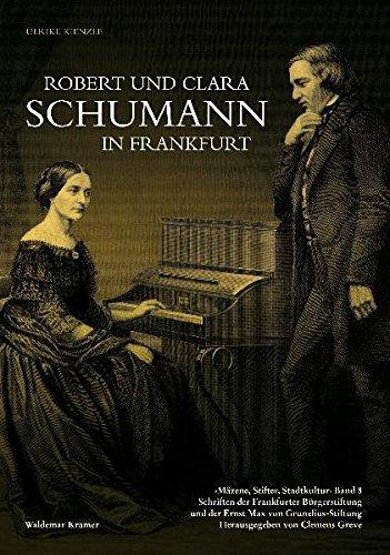 Robert und Clara Schumann in Frankfurt :