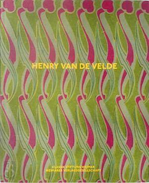 9783865396853: Henry van de Velde. Leidenschaft, Funktion und Schönheit