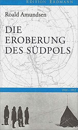 Die Eroberung des Südpols (3865398235) by Roald Amundsen