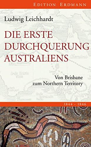 9783865398413: Die erste Durchquerung Australiens: Von Brisbane zum Northern Territory. 1844-1846