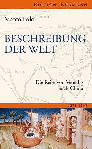 9783865398482: Beschreibung der Welt: Die Reise von Venedig nach China 1271-1295