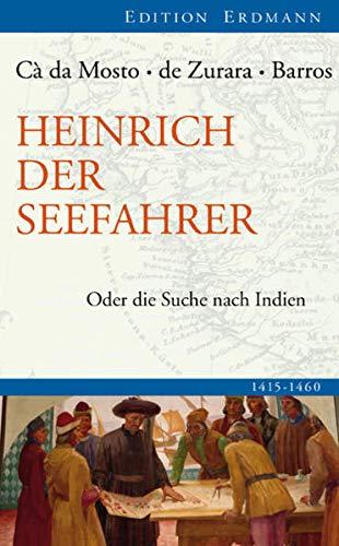 9783865398512: Heinrich der Seefahrer: Oder die Suche nach Indien 1415-1460