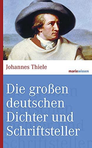 Die großen Deutschen Dichter und Schriftsteller: Thiele, Johannes