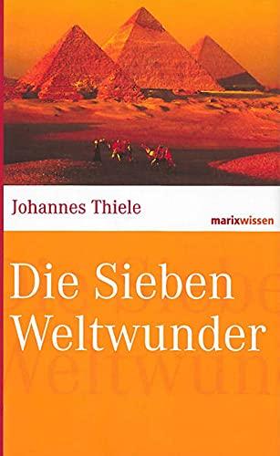 Die sieben Weltwunder: Thiele, Johannes
