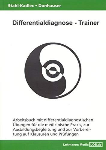 9783865411204: Differentialdiagnose - Trainer / Arbeitsbuch mit differentialdiagnostischen Übungen