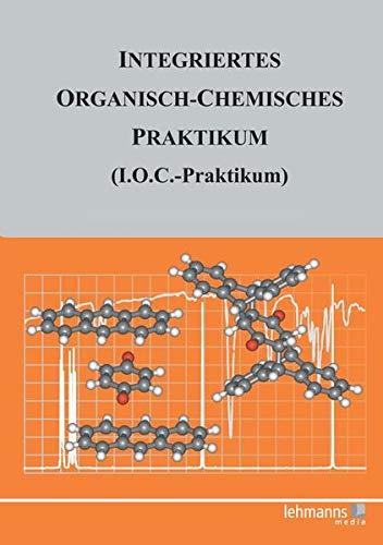 9783865411495: Integriertes Organisch-Chemisches Praktikum (I.O.C.-Praktikum)
