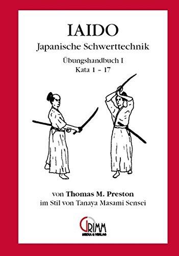9783865411853: Iaido - Japanische Schwerttechnik: Iaido - Japanische Schwerttechnik. Bd 1 (Livre en allemand)