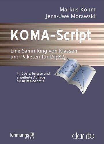 KOMA-Script - Die Anleitung: Eine Sammlung von: Kohm, Markus, Morawski,
