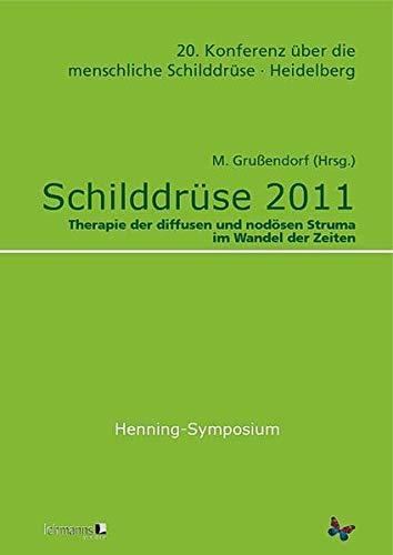 Schilddrüse 2011 - Henning-Symposium: Martin Grußendorf