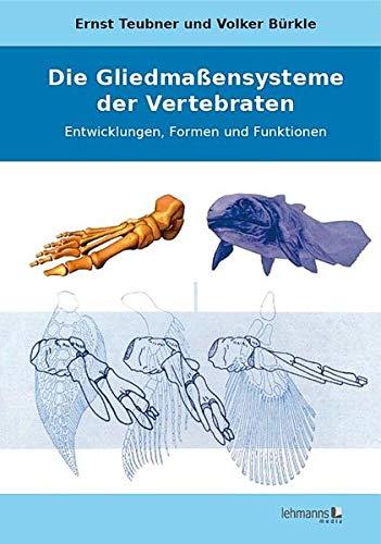 Die Gliedmaßensysteme der Vertebraten: Ernst Teubner