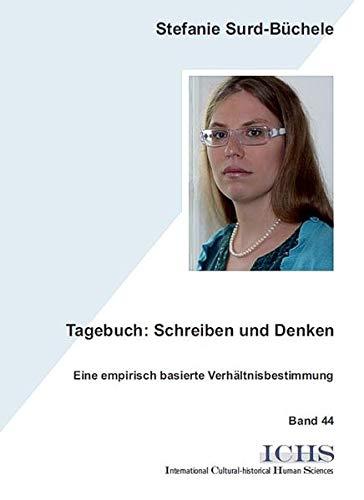 9783865415363: Tagebuch: Schreiben und Denken: Eine empirisch basierte Verh�ltnisbestimmung