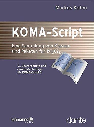 KOMA-Script: Eine Sammlung von Klassen und Paketen: Markus Kohm; Jens-Uwe