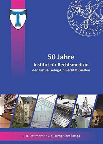 9783865417855: 50 Jahre Institut für Rechtsmedizin der Justus-Liebig-Universität