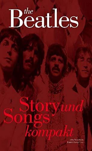 9783865432742: The Beatles. Story & Songs Kompakt: Nachschlagewerk
