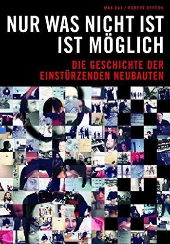 9783865432872: Max Dax/Robert Defcon: Einsturzenden Neubauten - NUR Was Nicht Ist Ist Moglich (German Edition)