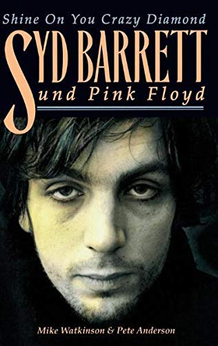 9783865433664: Mike Watkinson/Pete Anderson: Syd Barrett & Pink Floyd - Shine on You Crazy Diamond (German Edition)
