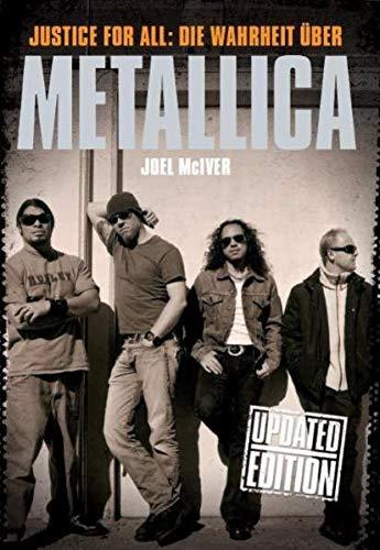 Joel McIver: Justice For All - Die: METALLICA (ARTIST);
