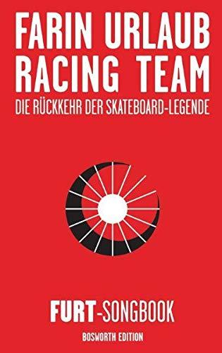 9783865434197: Farin Urlaub Racing Team: Die Ruckkehr Der Skateboard-Legende - Furt Songbook (German Edition)