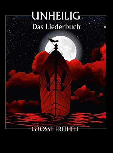 Unheilig: Grose Freiheit - Das Liederbuch (German Edition): Bosworth GmbH