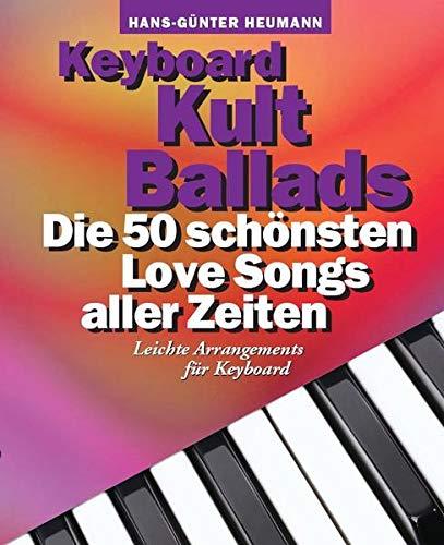 9783865437044: Keyboard Kult Ballads: Die 50 sch�nsten Love Songs aller Zeiten