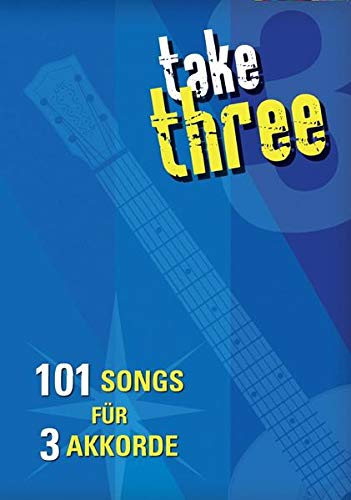 9783865437433: Take Three - 101 Songs Fur 3 Akkorde (German Edition)