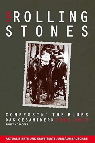 9783865437655: The Rolling Stones: Confessin' the Blues - Das Gesamtwerk 1963-2013