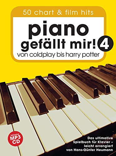 9783865438652: Piano gef�llt mir! 50 Chart & Film Hits - Band 4 mit MP3 CD: Von Coldplay bis Harry Potter. Das ultimative Spielbuch f�r Klavier - arrangiert von Hans-G�nter Heumann