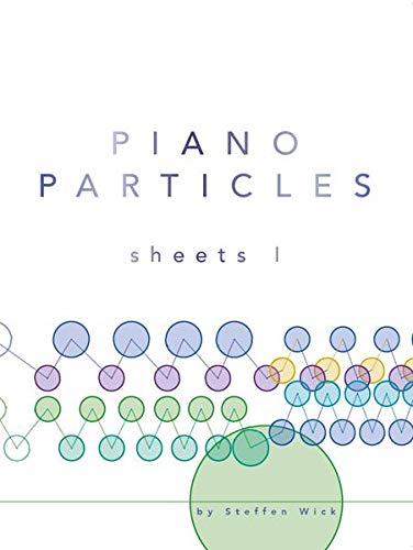 9783865439147: Steffen Wick: Piano Particles - Sheets I Piano