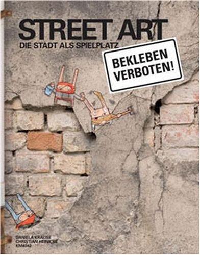 9783865460400: Street Art Die Stadt als Spielplatz.