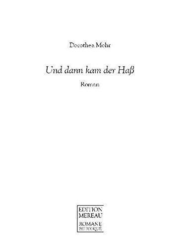 Und dann kam der Haß: Mohr, Dorothea