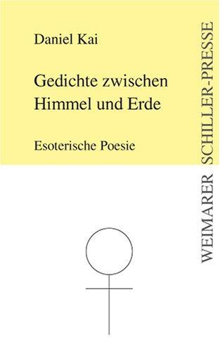 9783865487506: Gedichte zwischen Himmel und Erde: Esoterische Poesie