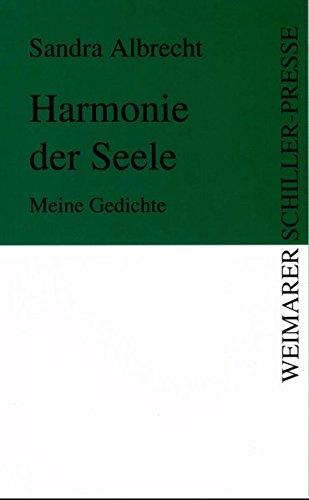 Harmonie der Seele: Meine Gedichte: Albrecht, Sandra