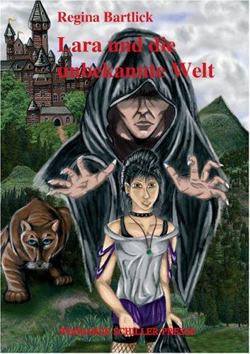 9783865488527: Bartlick, R: Lara und die unbekannte Welt