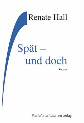 9783865489159: Spät - und doch: Roman