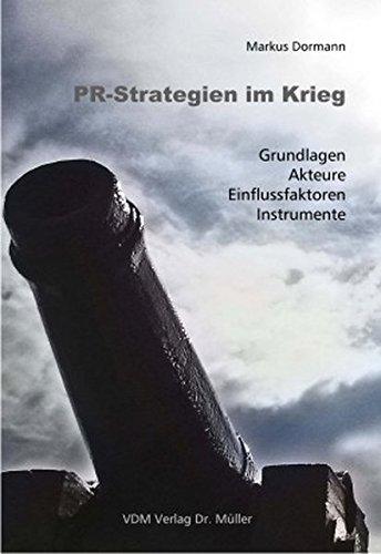 9783865501097: PR-Strategien im Krieg: Grundlagen, Akteure, Einflussfaktoren, Instrumente
