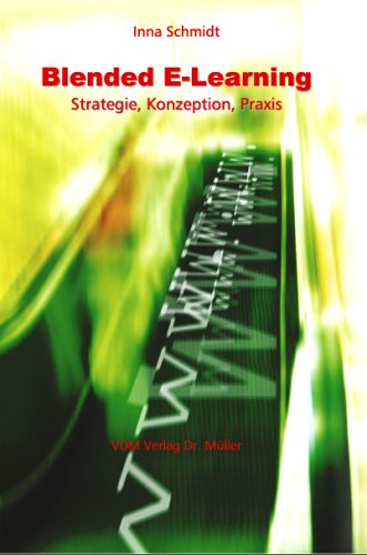 9783865501363: Blended E-Learning: Strategie, Konzeption, Praxis