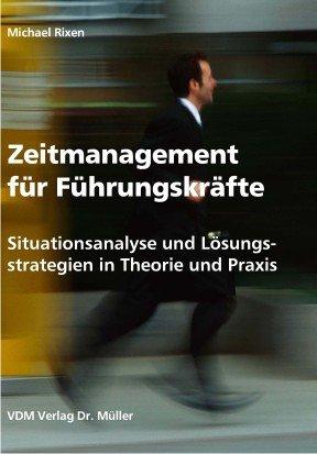 9783865501783: Zeitmanagement f�r F�hrungskr�fte: Situationsanalyse und L�sungsstrategien in Theorie und Praxis