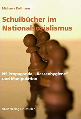 """9783865502094: Schulbücher im Nationalsozialismus: NS-Propaganda, """"Rassenhygiene"""" und Manipulation"""