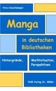 9783865502971: Manga in deutschen Bibliotheken: Hintergründe, Marktsituation, Perspektiven