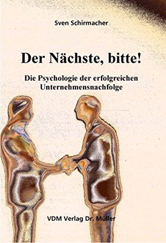 9783865503497: Der Nächste, bitte!: Die Psychologie der erfolgreichen Unternehmensnachfolge