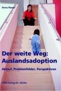 9783865503824: Der weite Weg: Auslandsadoption: Ablauf, Problemfelder, Perspektiven