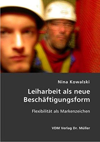 9783865505835: Leiharbeit als neue Beschäftigungsform: Flexibilität als Markenzeichen