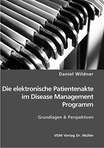 9783865508119: Die elektronische Patientenakte im Disease Management Programm: Grundlagen & Perspektiven
