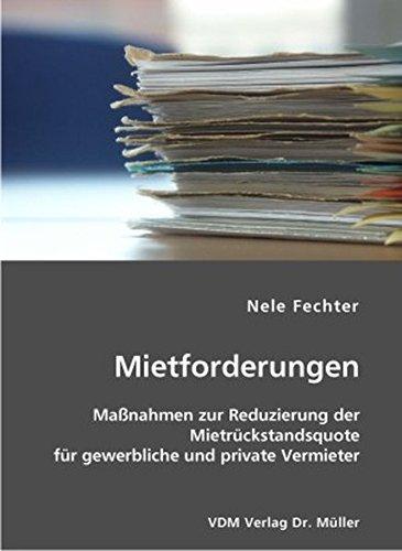9783865508911: Mietforderungen: Massnahmen zur Reduzierung der Mietrückstandsquote für gewerbliche und private Vermieter